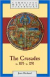 The Crusades, c.1071 - c.1291 (Cambridge Medieval Textbooks) - Jean Richard