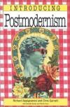Introducing Postmodernism - Richard Appignanesi, Chris Garratt, Ziauddin Sardar, Patrick Curry