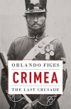 Crimea: The Last Crusade (Allen Lane History) - Orlando Figes