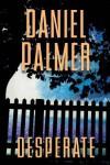 Desperate - Daniel Palmer
