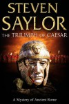 The Triumph of Caesar - Steven Saylor