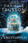 Angelopolis: A Novel (Angelology Series) - Danielle Trussoni