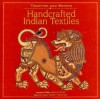 Tradition and Beyond: Handcrafted Indian Textiles - Rta Kapur Chishti, Rahul Jain, Martand Singh