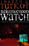 Neighborhood Watch - Joseph Turkot