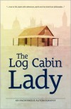 The Log Cabin Lady - An Anonymous Autobiography - Marie Mattingly Meloney,  Jane Bettany (Introduction)