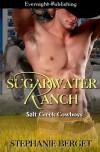 Sugarwater Ranch (Salt Creek Cowboys) (Volume 1) - Stephanie Berget