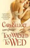 Too Wicked to Wed - Cara Elliott