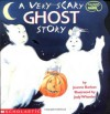 A Very Scary Ghost Story - Joanne Barkan, Jodi Wheeler