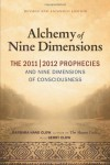 The Alchemy of Nine Dimensions: The 2011/2012 Prophecies and Nine Dimensions of Consciousness - Barbara Hand Clow, Gerry Clow