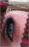 Flawless - Jennifer McGill-Sadera
