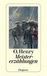 Meistererzählungen - O. Henry