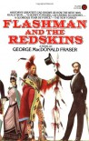 Flashman and the Redskins (The Flashman Papers, #7) - George MacDonald Fraser