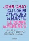 Gli uomini vengono da Marte, le donne da Venere - John  Gray, Maria Barbara Piccioli