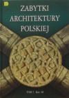 Zabytki architektury polskiej. Tom 2 Koś-M - Bartłomiej Kaczorowski, Paweł Pierściński, Andrzej Opoka, Siergiej Tarasow