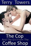 The cop and the girl from the coffee shop - Terry Towers