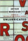 Unlubricated - Arthur Nersesian