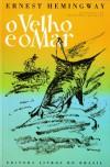 O Velho e o Mar - Ernest Hemingway, Jorge de Sena, Bernardo Marques