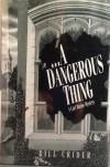 A Dangerous Thing: A Carl Burns Mystery - Bill Crider