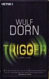 Trigger - Wulf Dorn