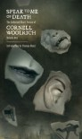 Speak to Me of Death: The Selected Short Fiction of Cornell Woolrich, Volume 1 - Cornell Woolrich, Matt Mahurin, Thomas Renzi