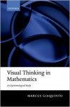 Visual Thinking in Mathematics - Marcus Giaquinto