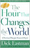Hour That Changes the World, The: A Practical Plan for Personal Prayer - Dick Eastman,  Foreword by Joni Tada