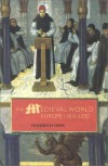 The Medieval World: Europe 1100-1350 - Friedrich Heer, Janet Sondheimer