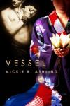 Vessel (Cutting Cords #2) - Mickie B. Ashling