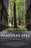 Pandora's Seed: The Unforeseen Cost of Civilization - Spencer Wells, Spencer Wells