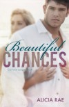 Beautiful Chances (The Beautiful Series) - Alicia Rae