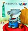 Miko: No Bath! No Way! - Brigitte Weninger, Stephanie Roehe, Charise Myngheer