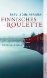 Finnisches Roulette: Kriminalroman (Arto Ratamo ermittelt) - Taavi Soininvaara
