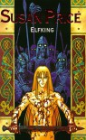 Elfking - Susan Price
