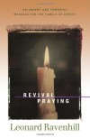Revival Praying: An Urgent and Powerful Message for the Family of Christ - Leonard Ravenhill