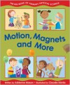 Motion, Magnets and More: The Big Book of Primary Physical Science - Adrienne Mason, Claudia Davila