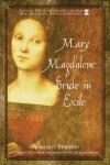 Mary Magdalene, Bride in Exile - Margaret Starbird