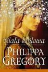 Biała królowa - Philippa Gregory