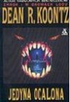 Jedyna ocalona - Dean Koontz