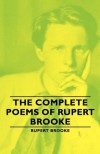 The Complete Poems of Rupert Brooke - Rupert Brooke