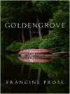 Goldengrove - Francine Prose