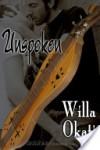 Unspoken  - Willa Okati