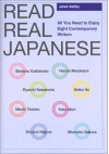 Read Real Japanese: All You Need to Enjoy Eight Contemporary Writers - Janet Ashby
