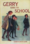 Gerry Goes to School - Elinor M. Brent-Dyer