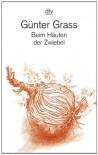 Beim Häuten der Zwiebel - Günter Grass