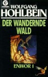 Enwor. Der wandernde Wald - Wolfgang Hohlbein