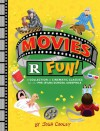 Movies R Fun!: A Collection of Cinematic Classics for the Pre-(Film) School Cinephile - Josh Cooley