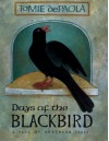 Days of the Blackbird - Tomie dePaola