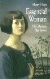 Essential Woman: Her Mystery, Her Power - Murray Hope, Murry Hope