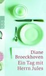 Ein Tag mit Herrn Jules - Diane Broeckhoven, Isabel Hessel