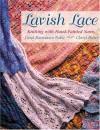 Lavish Lace: Knitting with Hand-Painted Yarns - Carol R. Noble, Cheryl Potter